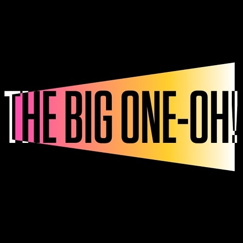The Big One-Oh!
