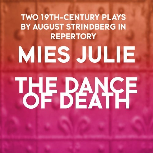 Mies Julie / The Dance of Death