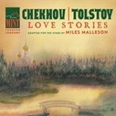 Chekhov/Tolstoy: Love Stories