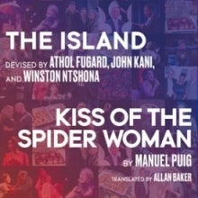 The Island / Kiss of the Spider Woman