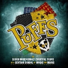 Puffs, Or: Seven Increasingly Eventful Years at a Certain School of Magic and Magic